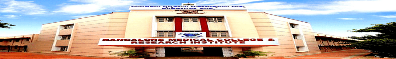 Bangalore Medical College and Research Institute - [BMCRI], Bangalore - Admission Details 2019