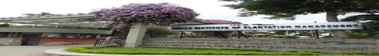 Indian Institute of Plantation Management - [IIPM], Bangalore