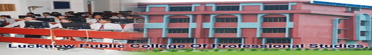 Lucknow Public College of Professional Studies, Lucknow