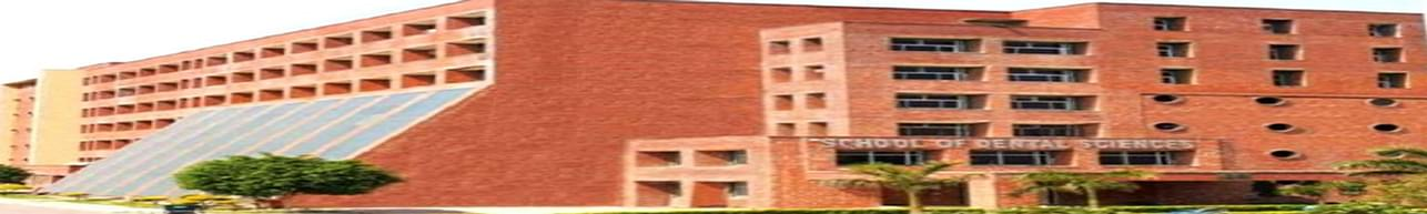 Sharda University, School of Dental Sciences - [SDS], Greater Noida