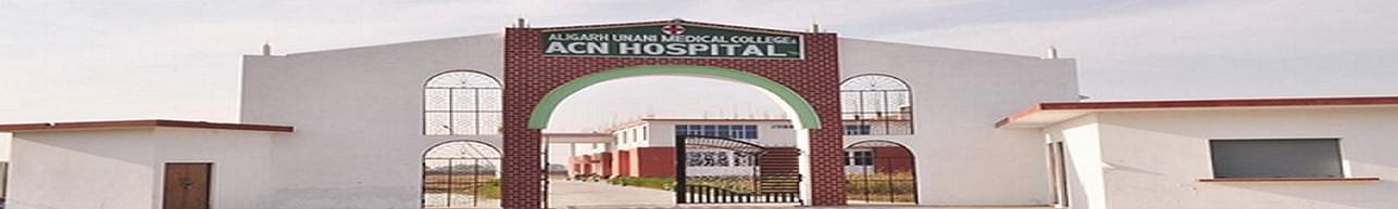 Aligarh Unani Ayurvedic Medical College & ACN Hospital - [AUAMC], Aligarh