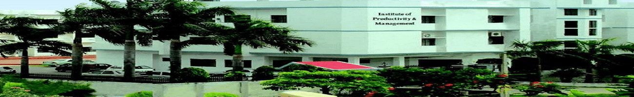 Institute of Productivity and Management - [IPM], Meerut
