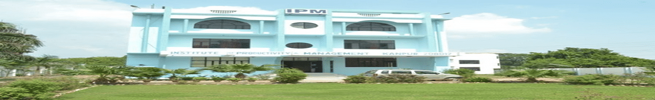 Institute of Productivity and Management- [IPM], Kanpur