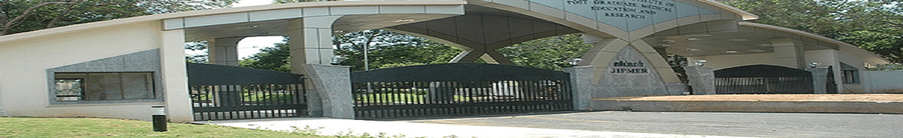 Jawaharlal Institute of Post Graduate Medical Education and Research - [JIPMER], Pondicherry