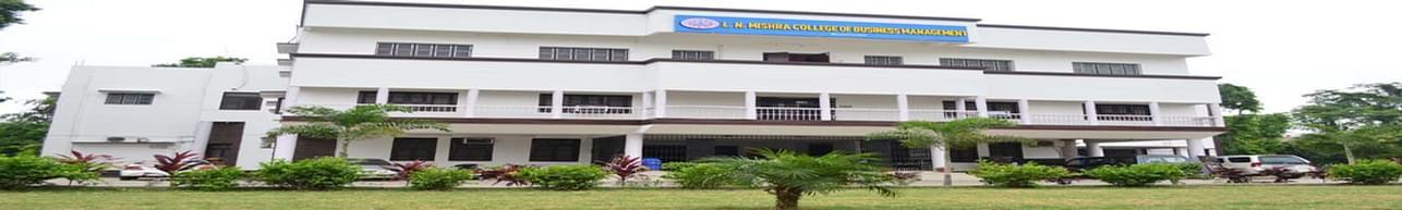 L. N. Mishra College of Business Management, Muzaffarpur - Course & Fees Details