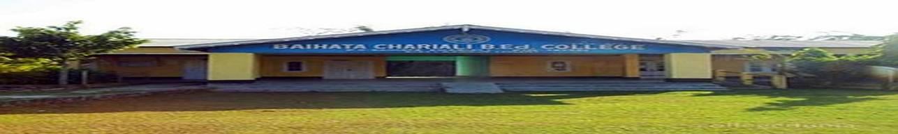 Baihata Chariali BEd College, Nalbari - Course & Fees Details