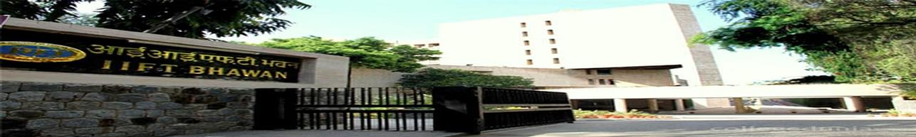 Indian Institute of Foreign Trade - [IIFT], New Delhi - Course & Fees Details