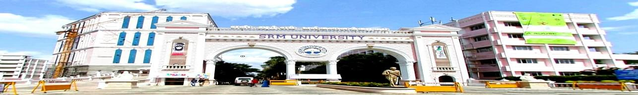 SRM University Kattankulathur - [SRM], Kanchipuram - Course & Fees Details