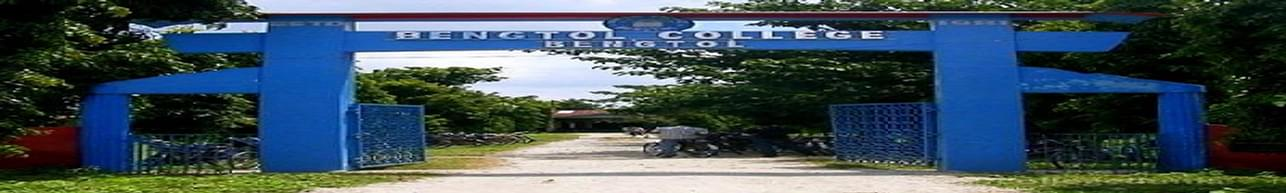 Bengtol College, Guwahati - Course & Fees Details