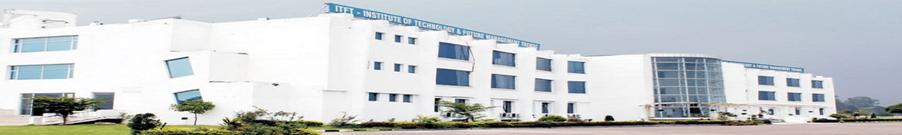 Institute of Technology and Future Management Trends - [ITFT], Chandigarh