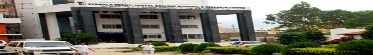 Dr Syamala Reddy Dental College and Research Centre, Bangalore