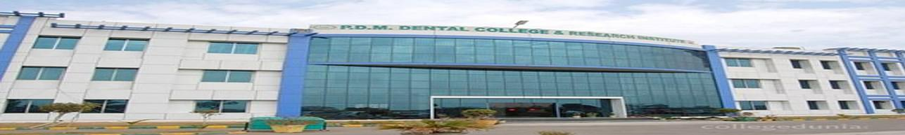 PDM Dental College and Research Institute, Bahadurgarh