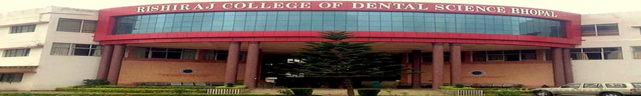 Rishiraj College of Dental Sciences - [RCDS], Bhopal