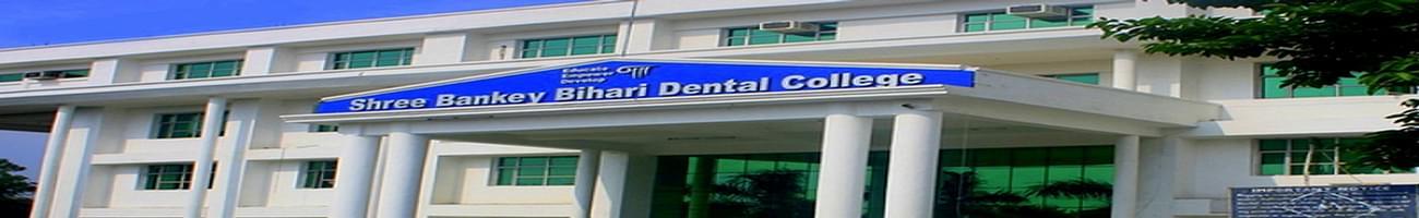 Shree Bankey Bihari Dental College and Research Centre - [SBBDC], Ghaziabad