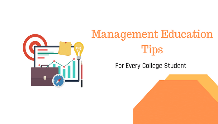 Top Tips Every Management Student Should Practice