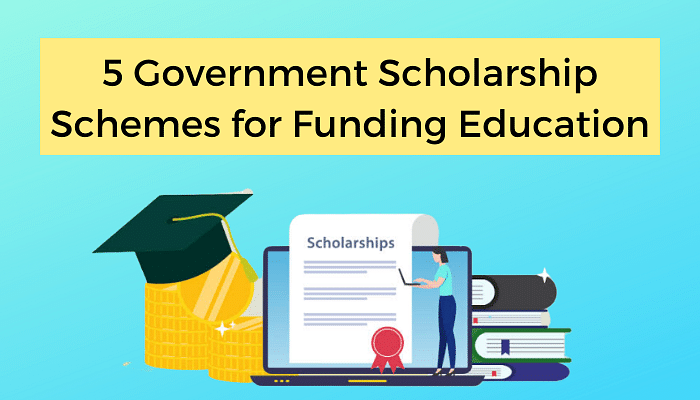 Need Financial Assistance for Education? Check these 5 Government Scholarship Schemes.