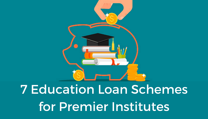 Everything You Need to Know About Education Loan Schemes for Premier Institutes