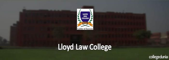 Lloyd Law College B.A.LL.B-5 Yrs. & L.L.B-3 Yrs. Admission 2015 Notification