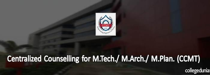 Centralized Counseling for M.Tech / M.Arch / M.Plan (CCMT) Admissions 2015