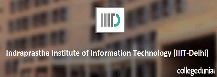 Indraprastha Institute of Information Technology (IIIT) Delhi M. Tech Admissions 2015 Notification