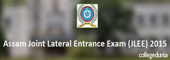 Assam Joint Lateral Entrance Exam (JLEE) 2015 for B.E. Admission Notification