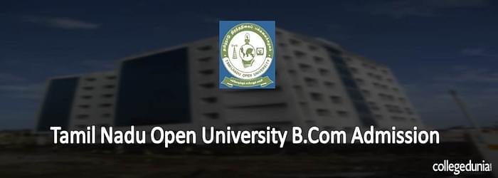 Tamil Nadu Open University  B.Com Admission 2015