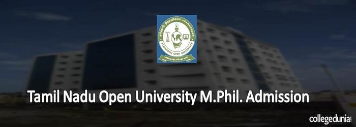 Tamil Nadu Open University M.Phil. Admission 2015