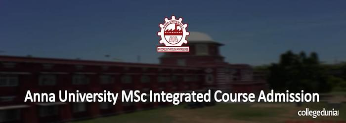 Anna University M.Sc. Integrated 2015 Admission