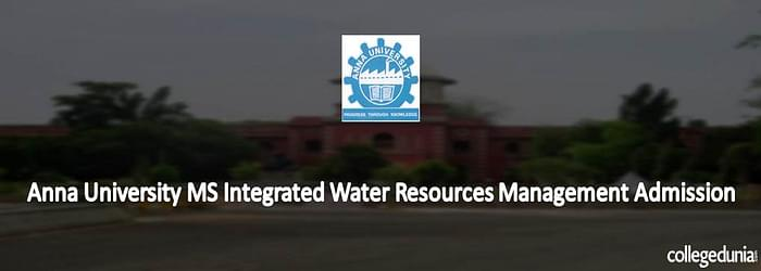 Anna University MS Integrated Water Resources Management Admission 2015