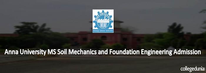 Anna University MS Soil Mechanics and Foundation Engineering Admission 2015