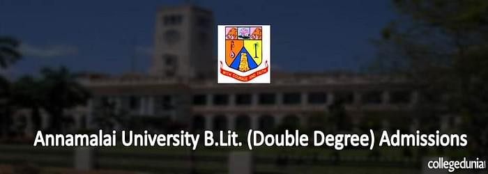 Annamalai University B.Lit. (Double Degree) Admissions 2015