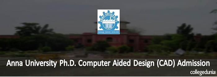 Anna University Ph.D. Computer Aided Design (CAD) Admissions