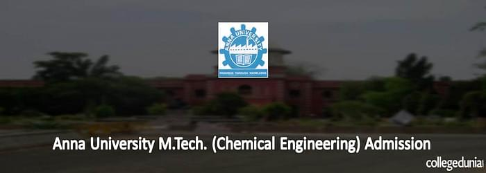 Anna University M. Tech (Chemical Engineering) Admission 2015