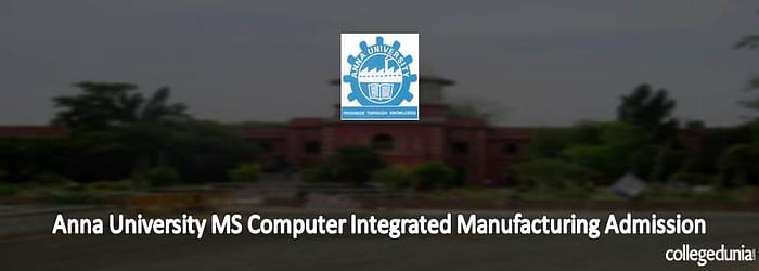 Anna University M. S. (Computer Integrated Manufacturing) Admission 2015