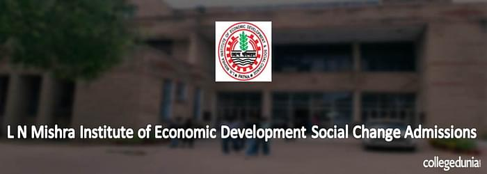 L N Mishra Institute of Economic Development Social Change Admissions 2015 Notification