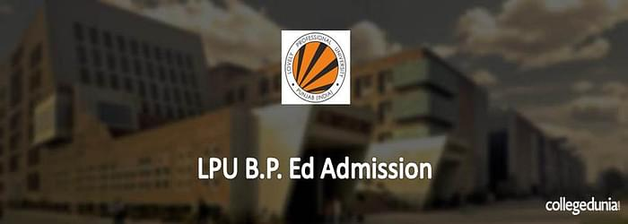LPU B.P .Ed Admission 2015