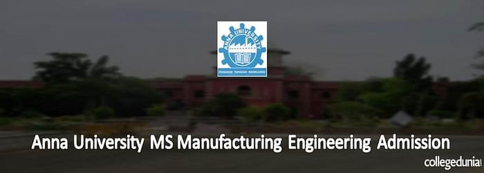 Anna University M. S (Manufacturing Systems Management) Admission 2015