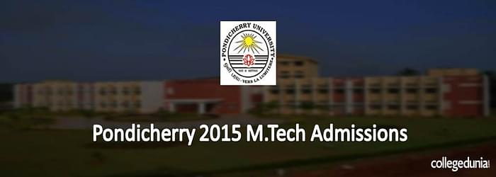 Pondicherry University 2015 M.Tech Admissions