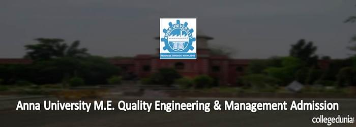 Anna University M.E. Quality Engineering & Management Admission 2015