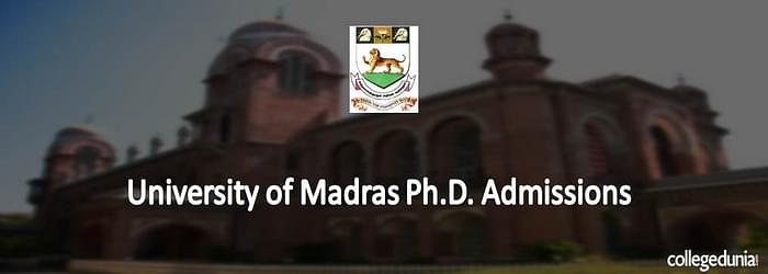 University of Madras Ph.D. Admissions 2015
