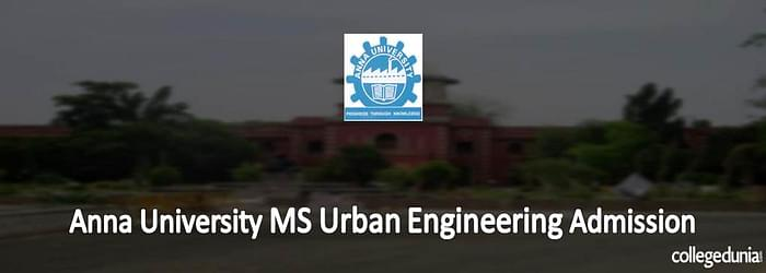 Anna University MS in Urban Engineering Admissions 2015