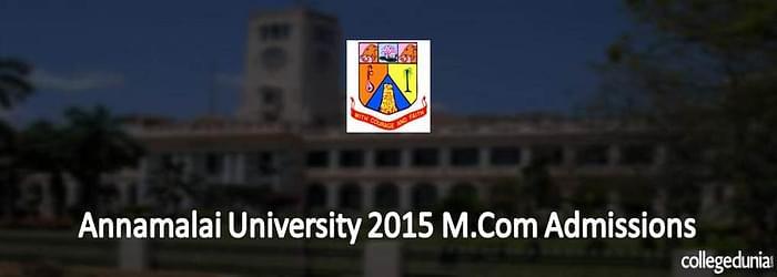 Annamalai University  M.Com Admissions 2015