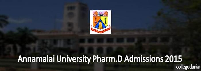 Annamalai University Pharm.D Admissions 2015