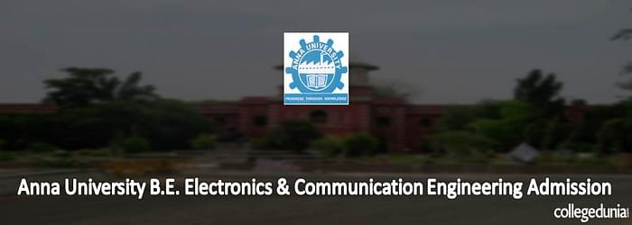 Anna University B.E. Electronics and Communication Engineering Admission