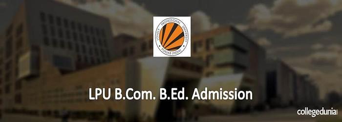 LPU B.Ed. Admission 2015