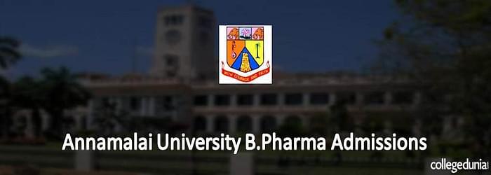 Annamalai University B.Pharma Admissions 2015