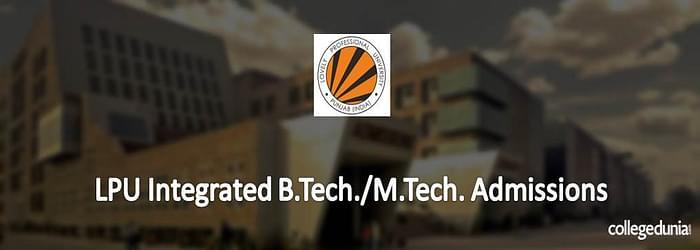 LPU Integrated B. Tech-M. Tech Admission