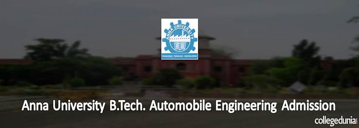 Anna University B.Tech. Automobile Engineering Admission 2015
