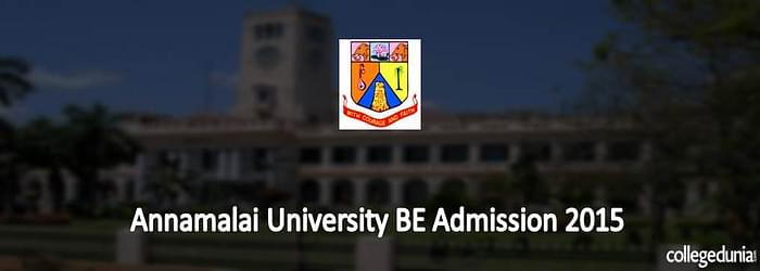 Annamalai University BE Admission 2015