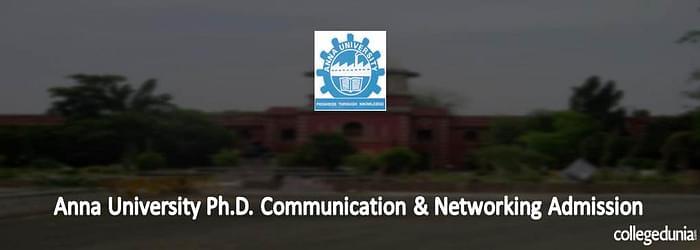Anna University Ph.D. Communication & Networking Admission 2015